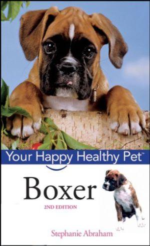 Boxer: Your Happy Healthy Pet